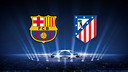 FC Barcelona v Atlético de Madrid in the Champions League Quarter-finals
