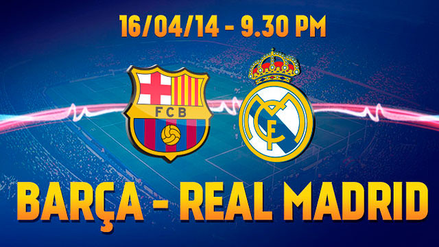 Copa del Rey Final, FC Barcelona - Real Madrid