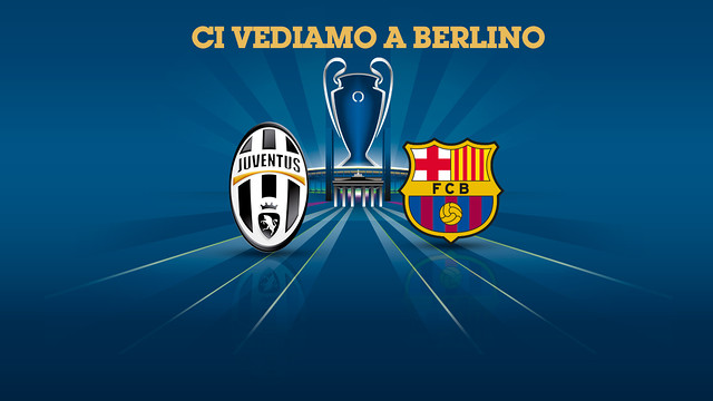 Juventus will face FC Barcelona in the final in Berlin / FCB